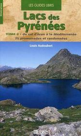 Lacs des Pyrénées t.2 : du val d'Aran à la Méditerranée ; 75 promenades et randonnées - Intérieur - Format classique