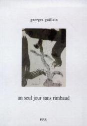 Un Seul Jour Sans Rimbaud - Couverture - Format classique
