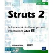 Vente livre :  Struts 2 ; le framework de développement d'applications Java EE  - Jerome Lafosse