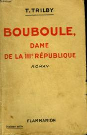 BOUBOULE, DAME DE LA IIIe REPUBLIQUE. - Couverture - Format classique