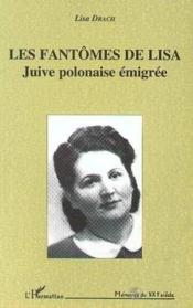 Les fantômes de Lisa ; juive polonaise émigrée - Couverture - Format classique