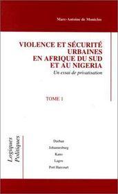 Violence et sécurité urbaines en Afrique du sud et au Nigéria t.1 - Intérieur - Format classique