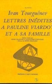 Lettres Inedites A Pauline Viardot Et A Sa Famille - Couverture - Format classique