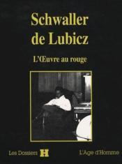 Schwaller de Lubicz ; l'oeuvre au rouge - Couverture - Format classique