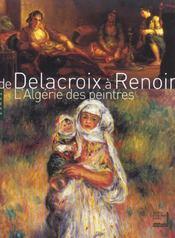 De Delacroix A Renoir ; L'Algerie Des Peintres - Intérieur - Format classique