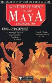 Aventures de voyage en pays Maya. Palenque, 1840 (T2) - Couverture - Format classique