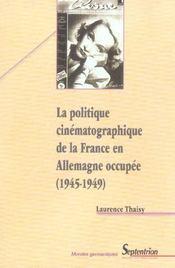 La Politique Cinematographique De La France En Allemagne Occupee, 1945-1949 - Intérieur - Format classique