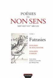 Poesies du non-sens t.1 ; fatrasies - Couverture - Format classique