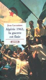 1962 algerie ; la guerre est finie ; edition 2002 - Intérieur - Format classique