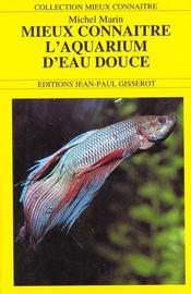 Mieux Connaitre L'Aquarium D'Eau Douce - Intérieur - Format classique