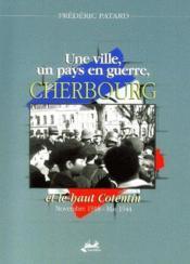 Une ville, un pays en guerre, Cherbourg et le haut Cotentin - Couverture - Format classique