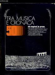 Tra Musica E Cronaca. 50 Stagioni In Arena. Texte En Italien. - Couverture - Format classique