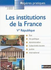 Vente livre :  Les institutions de la France ; V République  - Collectif
