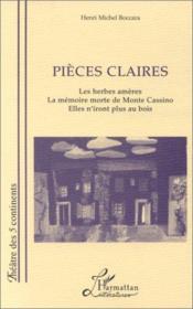 Pièces claires : les herbes amères ; la mémoire morte de Monte Cassino ; elles n'iront plus au bois - Couverture - Format classique