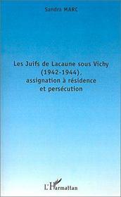 Les juifs de Lacaune sous Vichy ; assignation à résidence et persécution - Couverture - Format classique