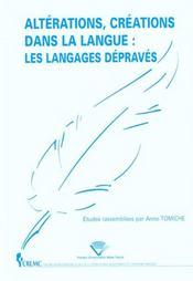 Alterations, Creations Dans La Langue. Les Langages Depraves - Intérieur - Format classique