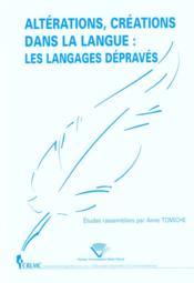 Alterations, Creations Dans La Langue. Les Langages Depraves - Couverture - Format classique