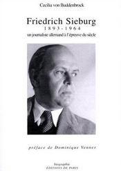 Friedrich Sieburg, 1893-1964 ; Un Journaliste Allemand A L'Epreuve Du Siecle - Intérieur - Format classique
