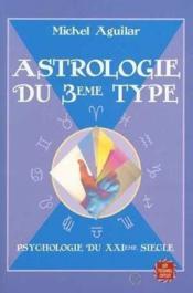 Astrologie Du 3eme Type - Couverture - Format classique