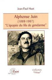 Alphonse Juin (1888-1967) ; l'epopée du fils de gendarme - Intérieur - Format classique