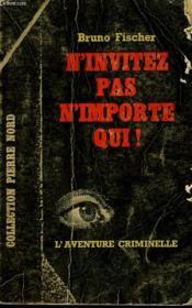 N'Invitez Pas N'Importe Qui! Collection L'Aventure Criminelle N° 155 - Couverture - Format classique