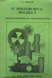Le Nucleaire Est-Il Rentable ? Dossier Economique De L'Electronucleaire. - Couverture - Format classique