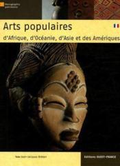 Arts populaires d'Afrique, d'Océanie, d'Asie et des Amériques - Couverture - Format classique