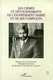Crimes Et Detournements De L'Ex-President Habre Et De - Couverture - Format classique