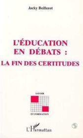 L'éducation en débats : la fin des certitudes - Couverture - Format classique