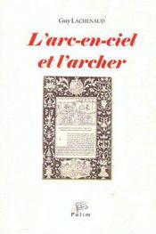 L'Arc-En-Ciel Et L'Archer. Recits Et Philosophie De L'Histoire Chez H Erodote - Intérieur - Format classique