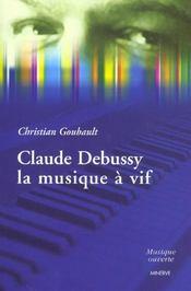 Claude Debussy,La Musique A Vif - Intérieur - Format classique