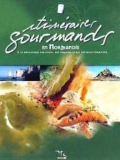 Itinéraires gourmands en Normandie - Couverture - Format classique