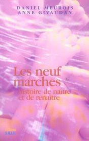 Les Neuf Marches - Histoire De Naitre Et De Renaitre - Intérieur - Format classique