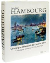 "Vente livre :  André Hambourg ; catalogue raisonné de l'oeuvre peint t.1 ; "" catalogue raisonné"" of his paintings t.1  - Lydia Harambourg"