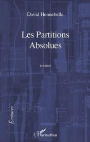 Les partitions absolues  - David Hennebelle