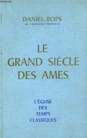 L'Eglise Des Temps Classiques. Le Grand Siecle Des Ames. - Couverture - Format classique