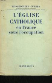 L'Eglise Catholique En France Sous L'Occupation. - Couverture - Format classique