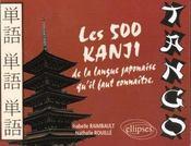 Tango Les 500 Kanji De La Langue Japonaise Qu'Il Faut Connaitre - Intérieur - Format classique