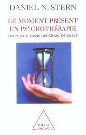 Le moment présent en psychothérapie ; un monde dans un grain de sable - Intérieur - Format classique