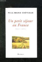 Un Petit Sejour En France ; Pages De Journal - Couverture - Format classique