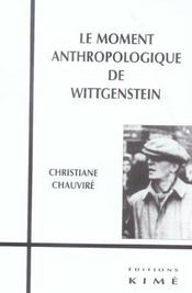 Moment Antrhopologique De Wittgenstein (Le) - Intérieur - Format classique
