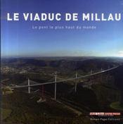 Le viaduc de Millau ; le pont le plus haut du monde - Intérieur - Format classique