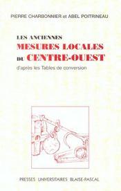 Les Anciennes Mesures Locales Du Centre-Ouest, D'Apres Les Tables De Conversion - Intérieur - Format classique