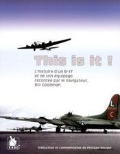 This is it ! l'histoire d'un B-17 et de son équipage racontée par le navigateur Bill Goodman - Intérieur - Format classique