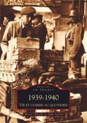 1939-1940 ; vie et guerre au quotidien - Couverture - Format classique