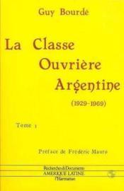 La classe ouvrière argentine t.1 ; 1929-1969 - Couverture - Format classique