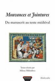 Mouvances et jointures ; du manuscrit au texte medieval - Intérieur - Format classique