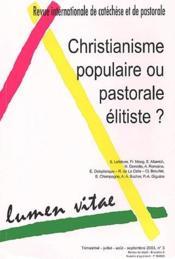 Revue Lumen Vitae N.3 ; Christianisme Populaire Ou Pastorale Elististe ? (Edition 2003) - Couverture - Format classique
