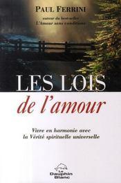 Les lois de l'amour ; vivre en harmonie avec la vérité spirituelle universelle - Intérieur - Format classique