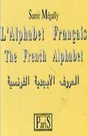 L'alphabet français ; the french alphabet ; français, arabe, anglais - Intérieur - Format classique